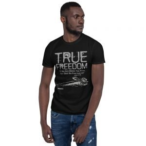 Short-Sleeve Unisex T-Shirt (True Freedom)
